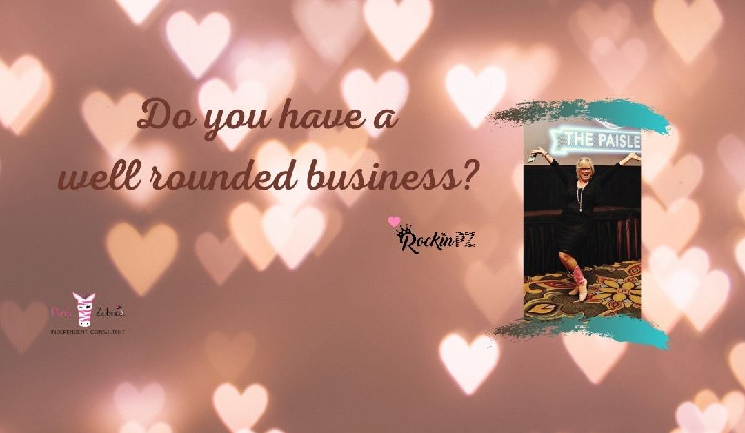 Do you have a well rounded business?