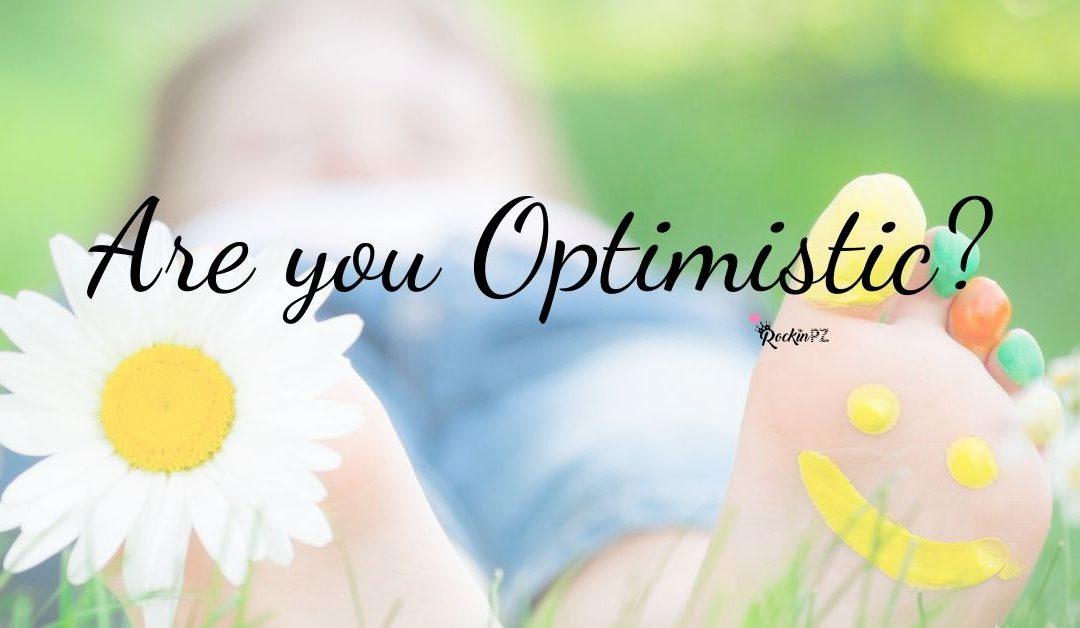 Are you Optimistic?