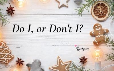 Do I, or don't I?