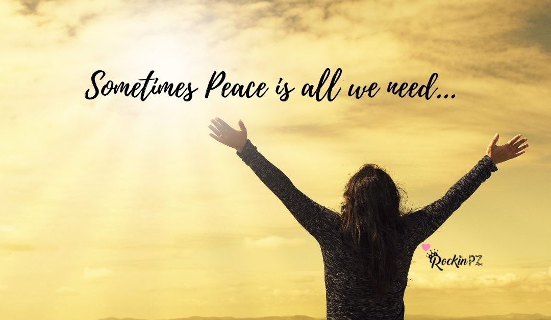 Sometimes peace is all we need…