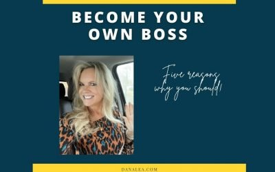 Become Your Own Boss: Five Reasons Why You Should