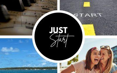 Just start!
